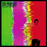 NOEL GALLAGHER'S HIGH FLYING BIRDS / BALLAD OF THE MIGHTY I