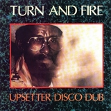 VARIOUS / TURN AND FIRE UPSETTER DISCO DUB