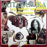 MUTABARUKA ‎/ ANY WHICH WAY FREEDOM