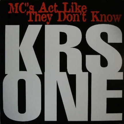 KRS-ONE / MC'S ACT LIKE THEY DON'T KNOW