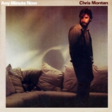 CHRIS MONTAN ‎/ ANY MINUTE NOW