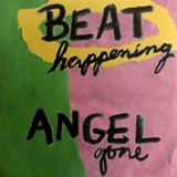 BEAT HAPPENING / ANGEL GONE