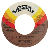 BETTY WRIGHT ‎/ IF I EVER DO WRONG