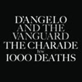 D' ANGELO / CHARADE / 1000 DEATHS