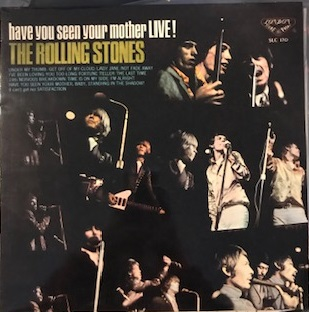 ROLLING STONES / HAVE YOU SEEN YOUR MOTHER LIVE!