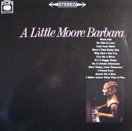 BARBARA MOORE / A LITTLE MOOR BARBARA