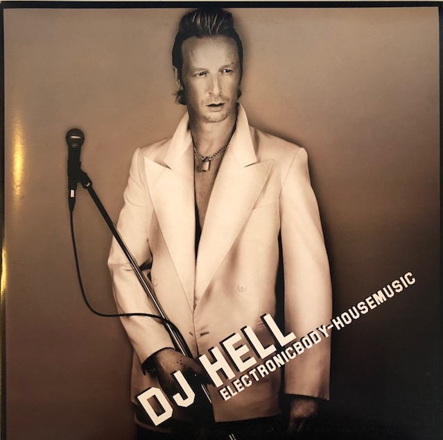 DJ HELL / ELECTRONICBODY HOUSEMUSIC