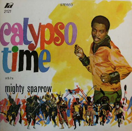 MIGHTY SPARROW / CALYPSO TIME