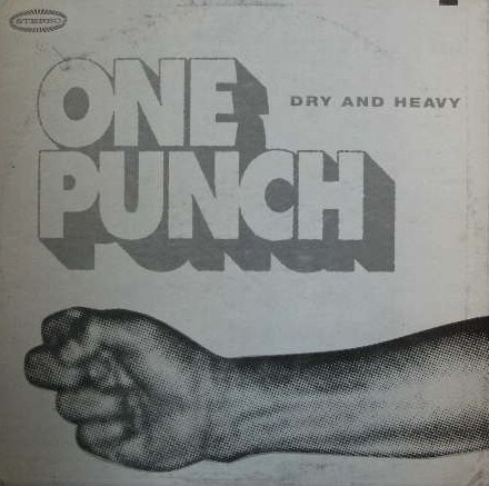 DRY & HEAVY / ONE PUNCH