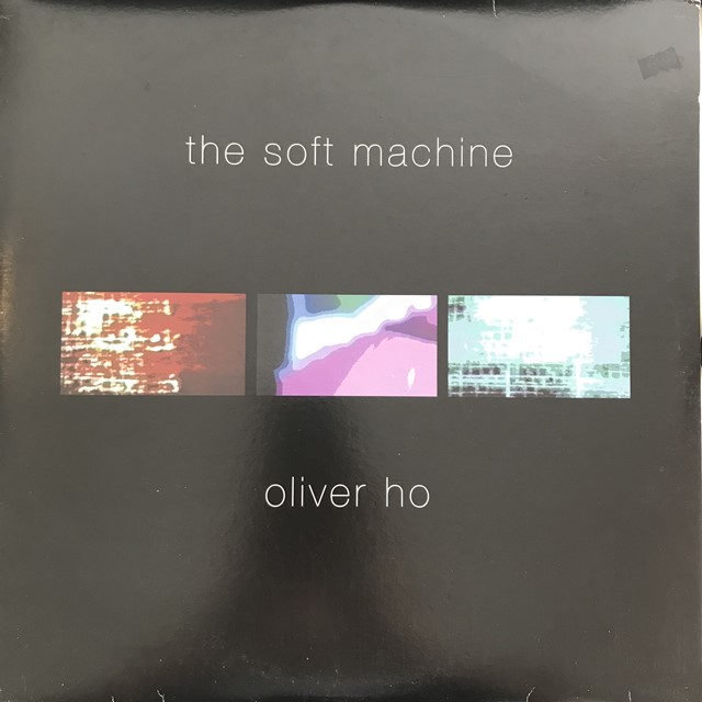 OLIVER HO / SOFT MACHINE