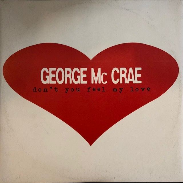 GEORGE MCCRAE / PAUL LEWIS / DON'T YOU FEEL MY LOVE / INNER CITY BLUES