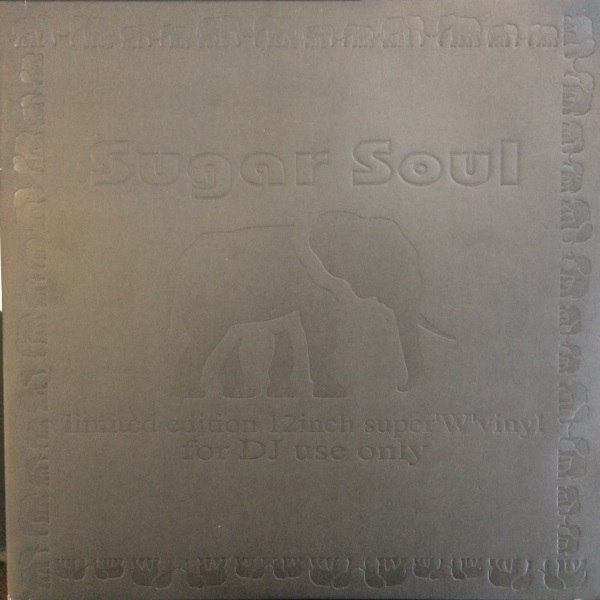 SUGAR SOUL / LIMITED EDITION 12INCH SUPER