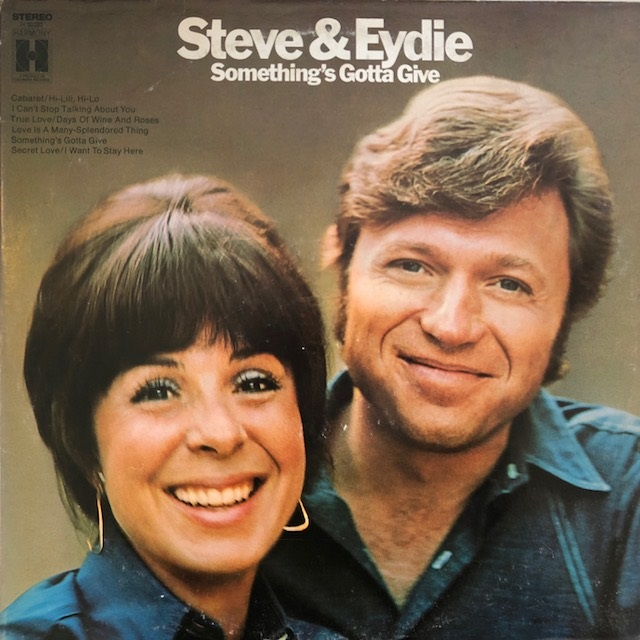 STEVE & EYDIE / SOMETHING'S GOTTA GIVE