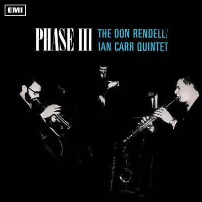 DON RENDELL / IAN CARR QUINTET / PHASE III