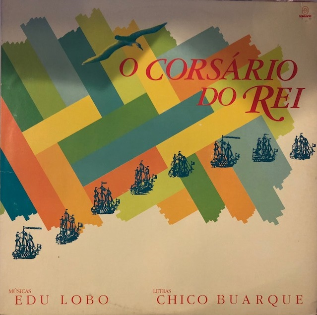 CHICO BUARQUE / EDU LOBO / O CORSARIO DO REI