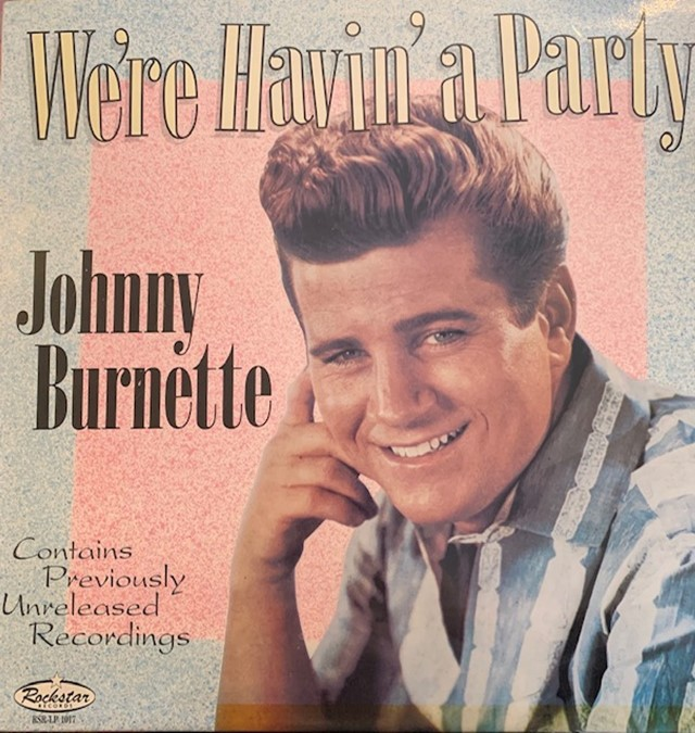 JOHNNY BURNETTE / WE'RE HAVIN' A PARTY