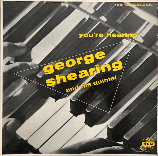 GEORGE SHEARING QUINTET / YOU'RE HEARING