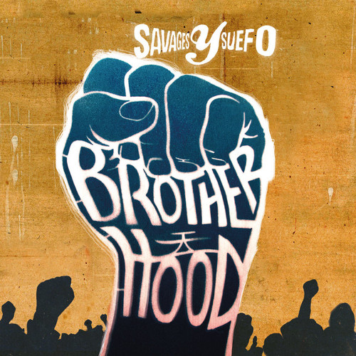SAVAGES Y SUEFO / BROTHERHOOD