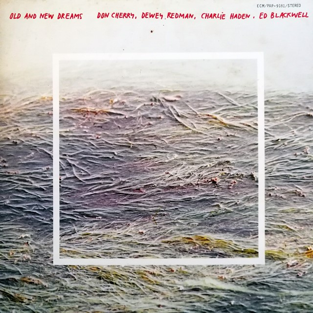 DON CHERRY / DEWEY REDMAN / CHARLIE HADEN / ED BLACKWELL ‎/ OLD AND NEW DREAMS