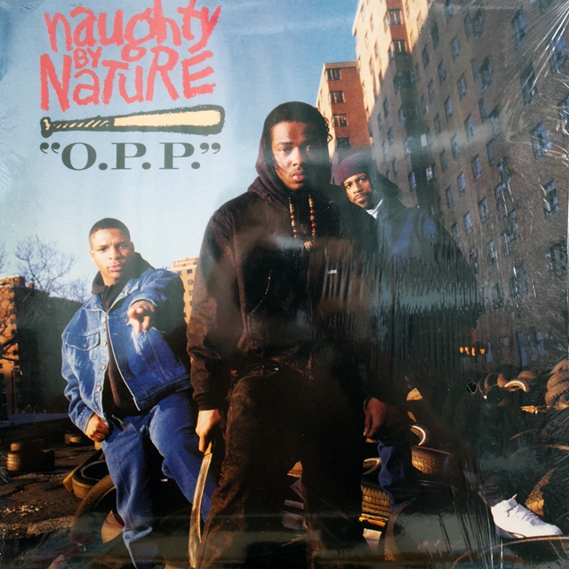 NAUGHTY BY NATURE / O.P.P.