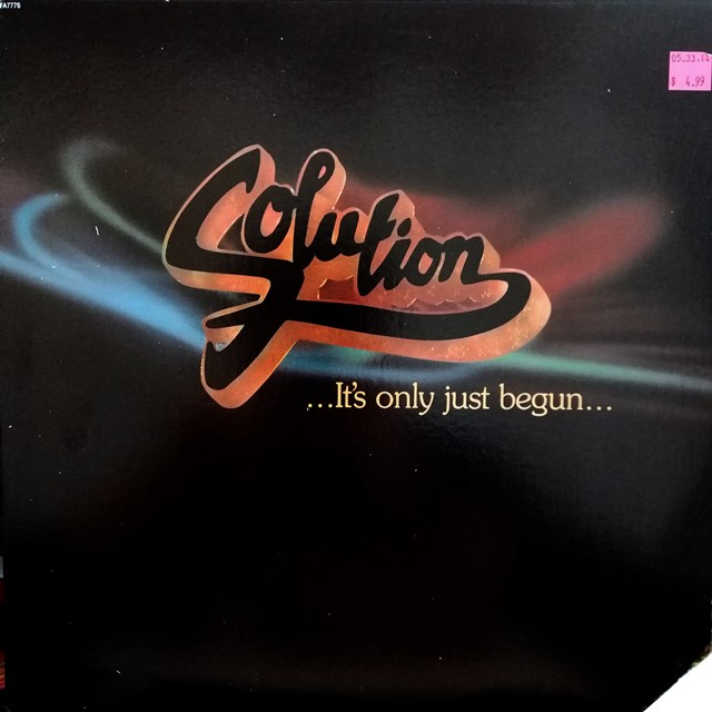 SOLUTION / ... IT'S ONLY JUST BEGUN...