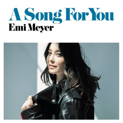 EMI MEYER / A SONG FOR YOU / IF I THINK OF YOU