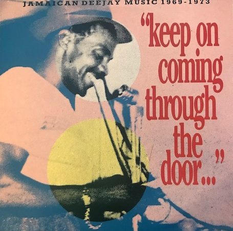 VARIOUS (KING STITT、I.ROY、DENNIS ALCAPONE、DILLINGER) ‎/ KEEP ON COMING THROUGH THE DOOR
