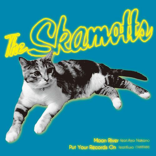 SKAMOTTS / MOON RIVER / PUT YOUR RECORDS ON