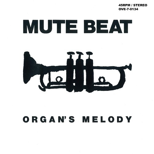 MUTE BEAT / ORGAN'S MELODY / AFTER THE RAIN