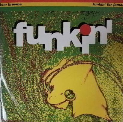 TOM BROWNE / FUNKIN' FOR JAMAICA