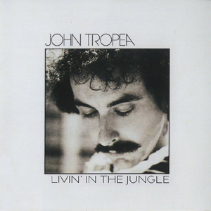 JOHN TROPEA / LIVIN' IN THE JUNGLE