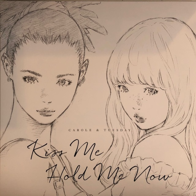 CAROLE & TUESDAY / KISS ME / HOLD ME NOW