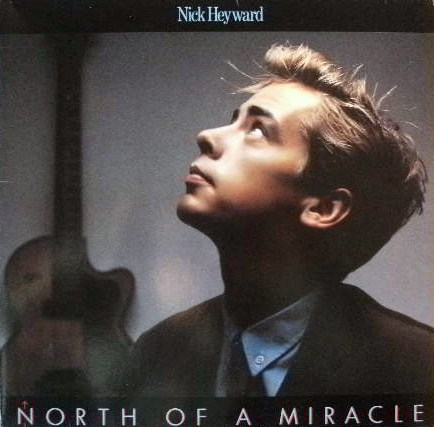 NICK HEYWARD / NORTH OF A MIRACLE