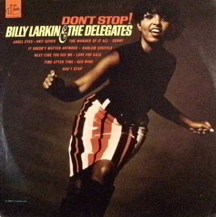 BILLY LARKIN & THE DELEGATES / DON'T STOP !