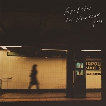 福居良 / RYO FUKUI IN NEW YORK (2NDプレス)