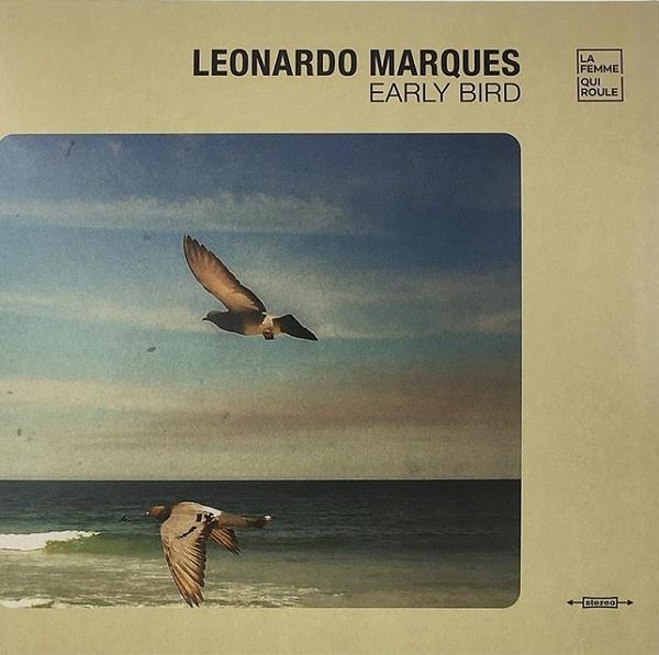 LEONARDO MARQUES / EARLY BIRD